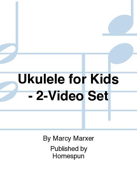 Ukulele for Kids - 2-Video Set