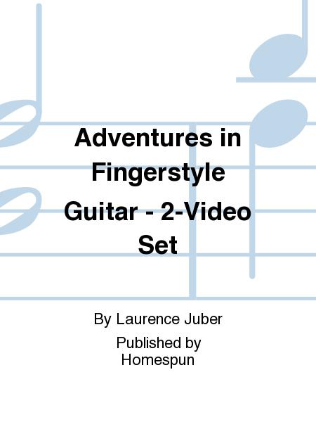 Adventures in Fingerstyle Guitar - 2-Video Set