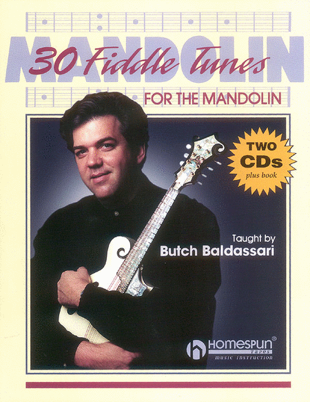 30 Fiddle Tunes For Mandolin Taught By Butch Baldassari