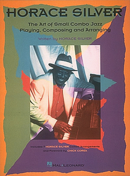 The Art Of Small Jazz Combo Playing, Composing And Arranging