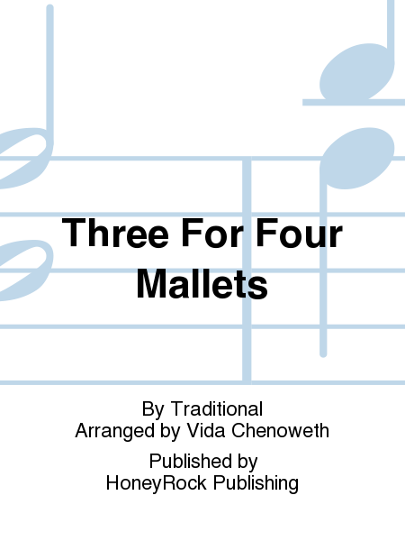 Three For Four Mallets