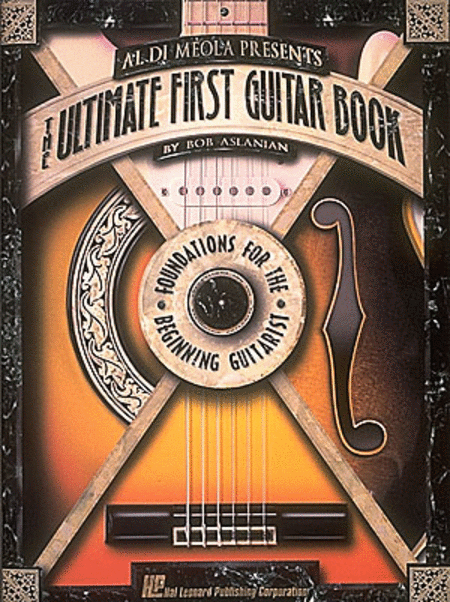 Al Di Meola Presents The Ultimate First Guitar Book
