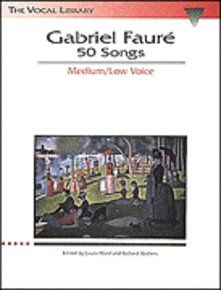 Gabriel Faure: 50 Songs