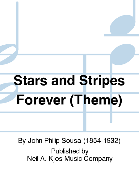 Stars and Stripes Forever (Theme)