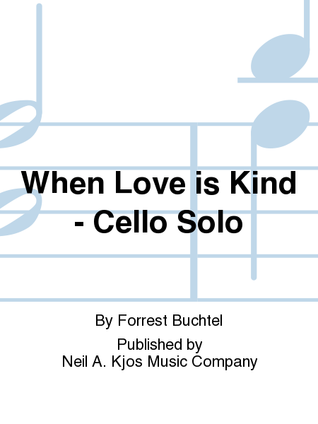 When Love is Kind - Cello Solo
