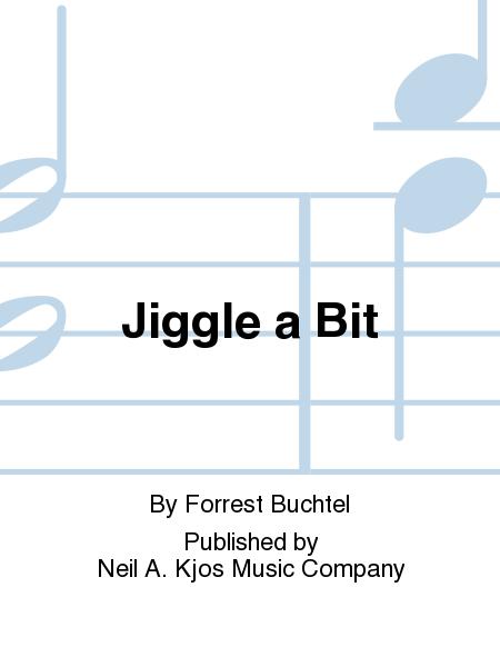 Jiggle a Bit