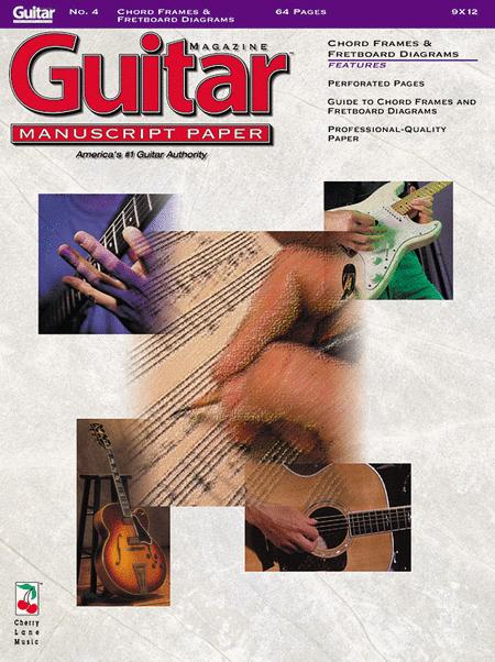 Guitar(TM) Magazine Manuscript Paper - #4 Chord Frames and Fretboard Diagrams - 9 inch. x 12 inch.