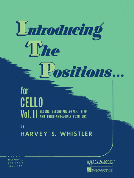 Introducing The Positions For Cello And String Bass - Volume 2 (2nd & 3rd Position)