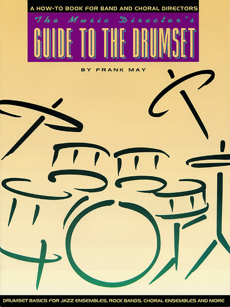 The Music Director's Guide to the Drum Set