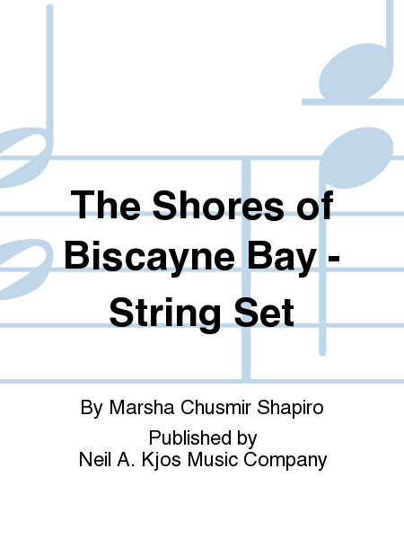 The Shores of Biscayne Bay - String Set