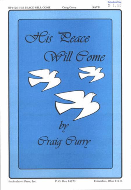 His Peace Will Come