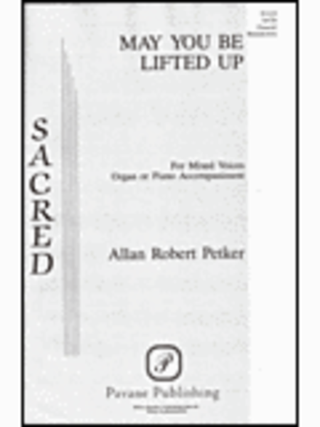 May You Be Lifted Up