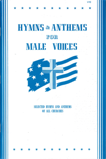 Hymns and Anthems For Male Voices