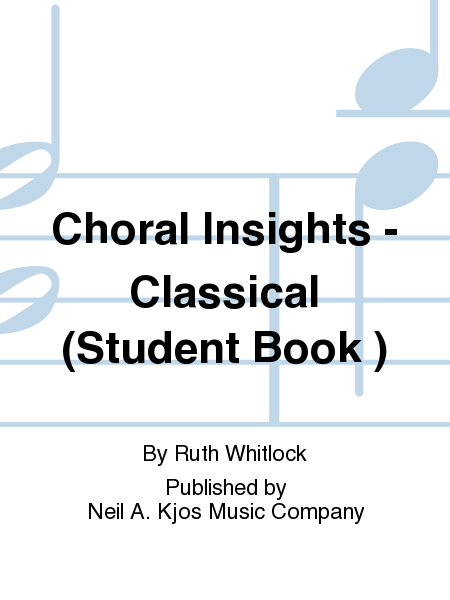 Choral Insights - Classical (Student Book )