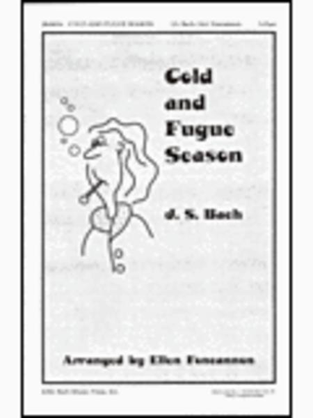 Cold and Fugue Season