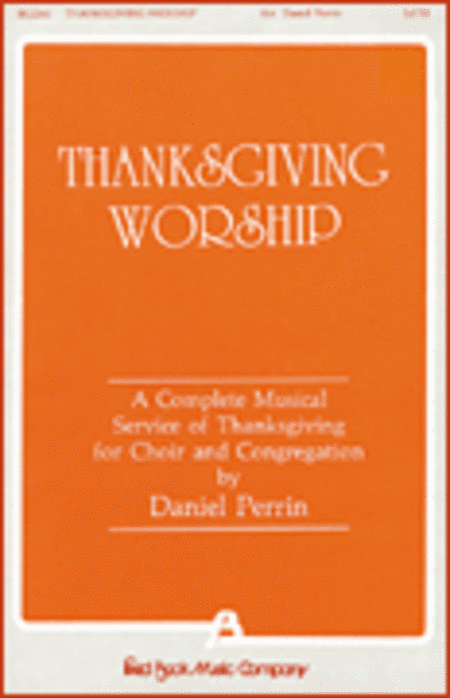 Thanksgiving Worship - A Complete Musical Service of Thanksgiving (Collection)