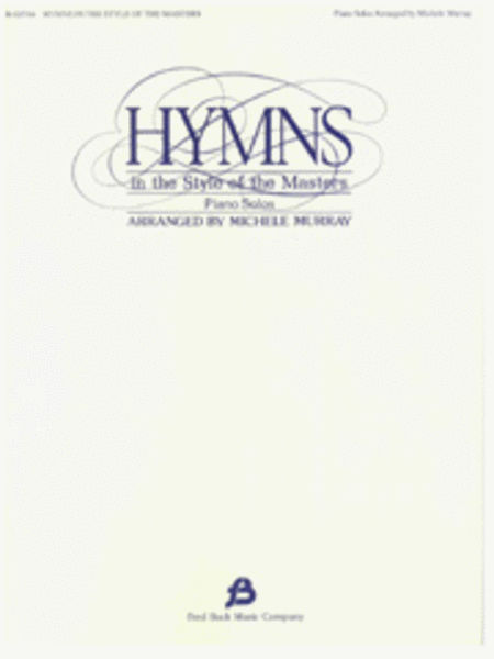 Hymns in the Style of the Masters - Volume 1