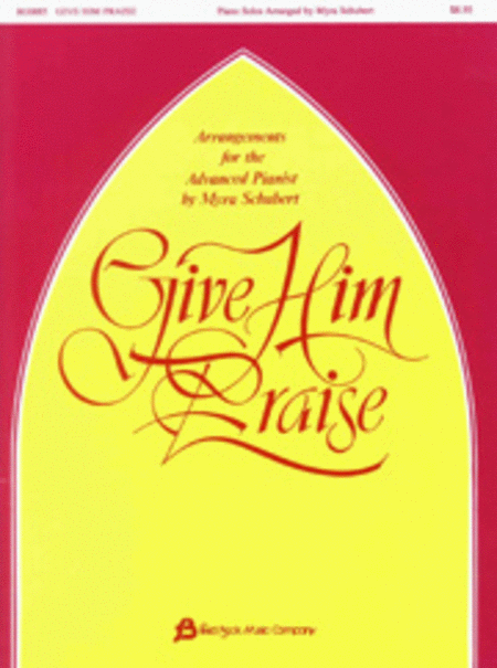 Give Him Praise - Piano