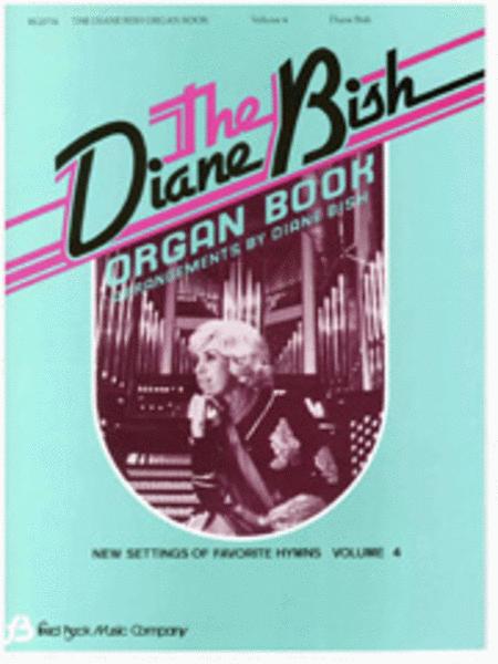 The Diane Bish Organ Book - Volume 4