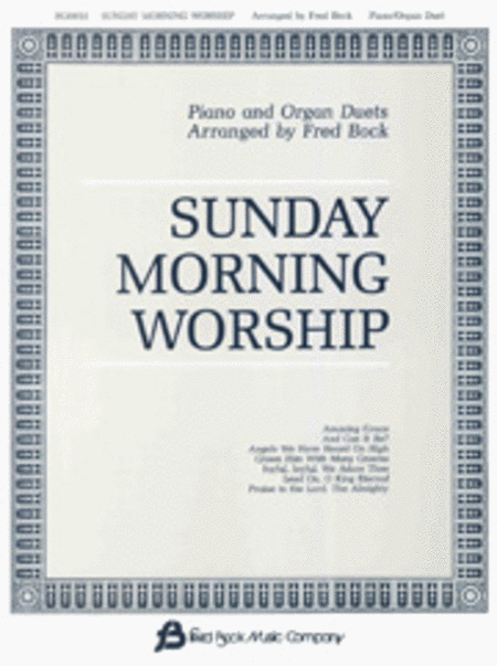 Sunday Morning Worship Piano/Organ Duets