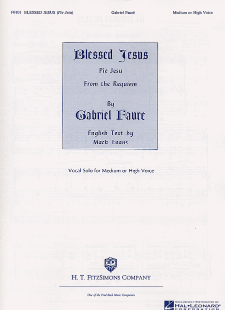 Pie Jesu (Blessed Jesus) from Requiem in D minor, Op. 48