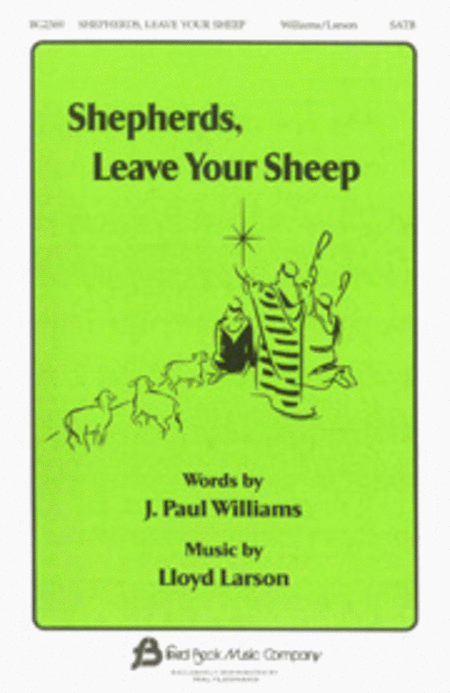 Shepherds, Leave Your Sheep