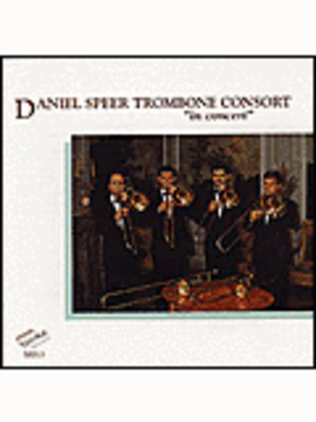 Daniel Speer Trombone Consort in Concert CD
