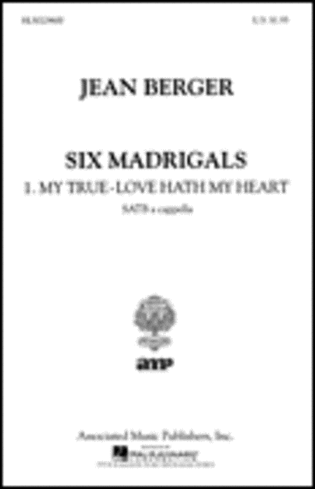 My True Love Hath My Heart From Six Madrigals A Cappella