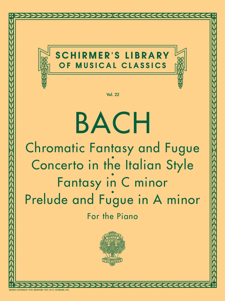 Chromatic Fantasy & Fugue, Concerto in the Italian Style, Fantasy in C Min, Prelude & Fugue in A Min