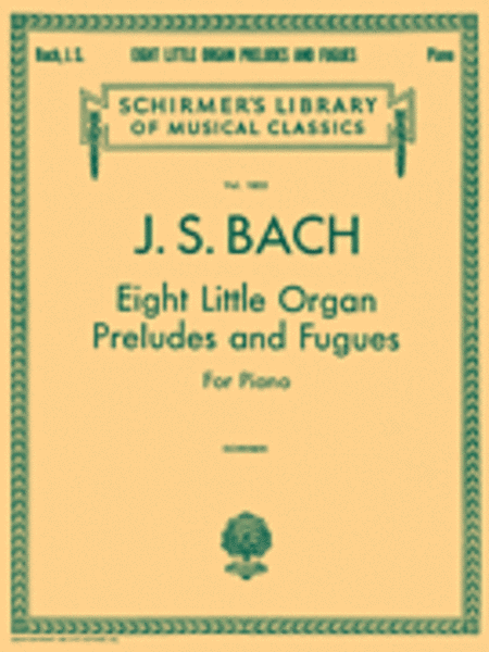 8 Little Organ Preludes and Fugues