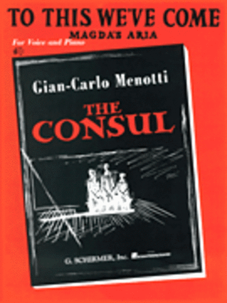 To This We've Come (Magda's Aria) (from The Consul)