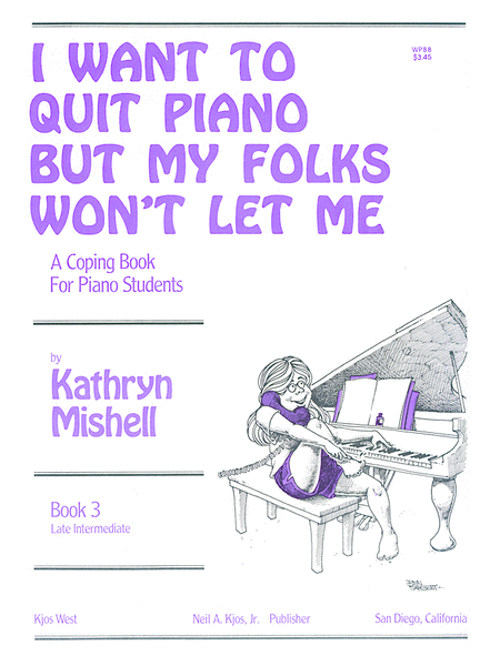 I Want to Quit Piano But My Folks Won't Let Me, Book 3