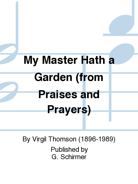 My Master Hath a Garden (from Praises and Prayers)