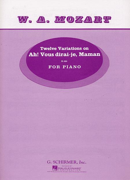 12 Variations On 'Ah' Vous Dirai-je Maman' - K. 265