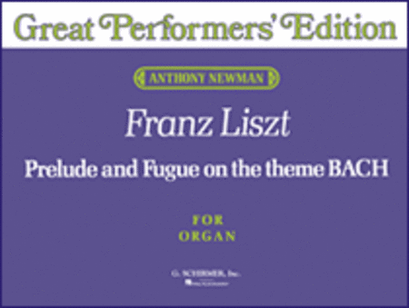 Prelude and Fugue on the Theme bach (Great Performer's Edition)