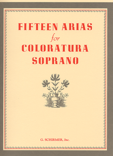 Fifteen Arias For Coloratura Soprano