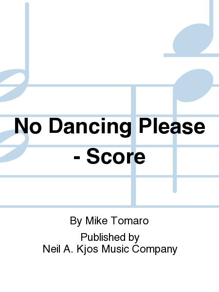 No Dancing Please - Score