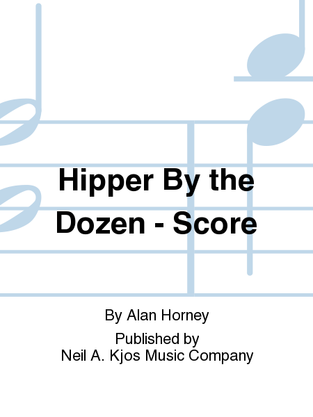 Hipper By the Dozen - Score