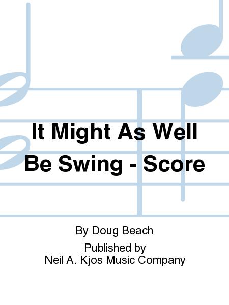 It Might As Well Be Swing - Score