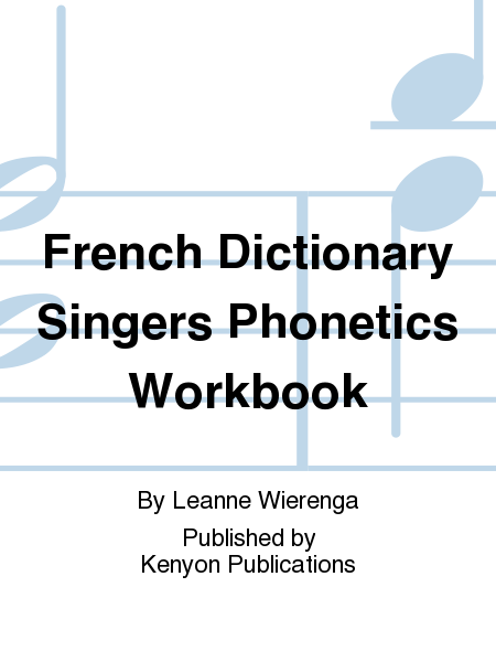 French Dictionary Singers Phonetics Workbook