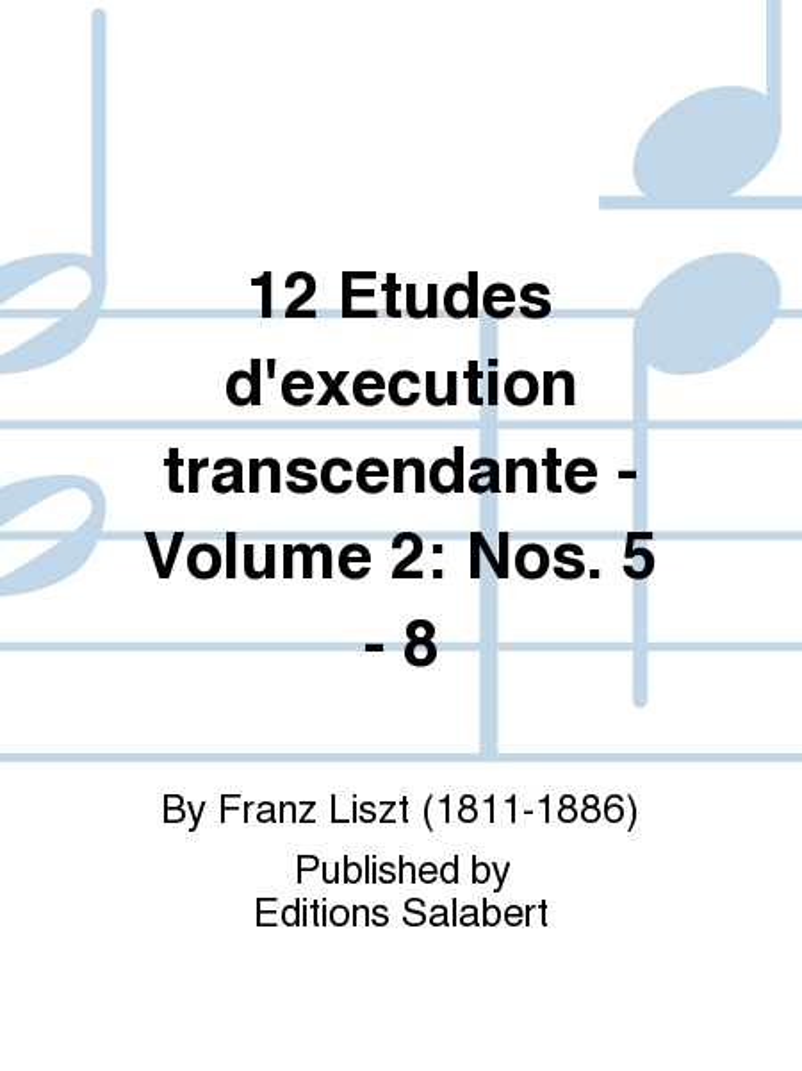 12 Etudes d'execution transcendante - Volume 2: Nos. 5 - 8