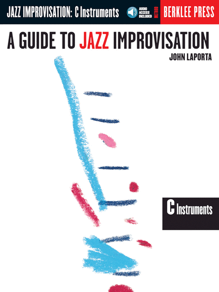 A Guide to Jazz Improvisation (C Edition)
