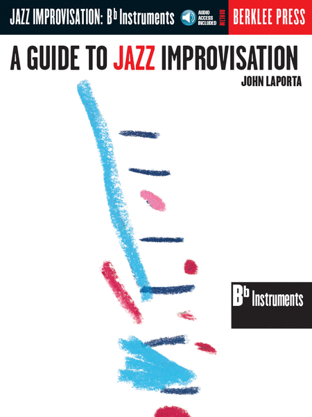 A Guide to Jazz Improvisation (Bb Edition)