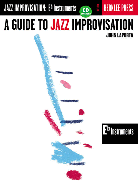 A Guide to Jazz Improvisation (Eb Edition)