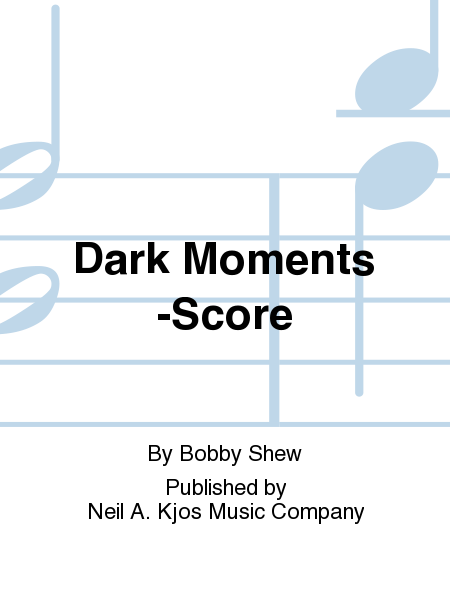 Dark Moments -Score