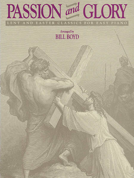 Passion and Glory: Lent and Easter Classics