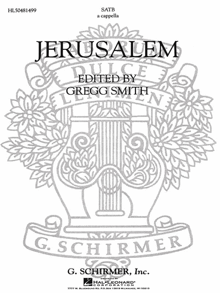 Jerusalem A Cappella For Chorus With Solo Quartet