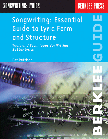 Songwriting: Essential Guide to Lyric Form and Structure