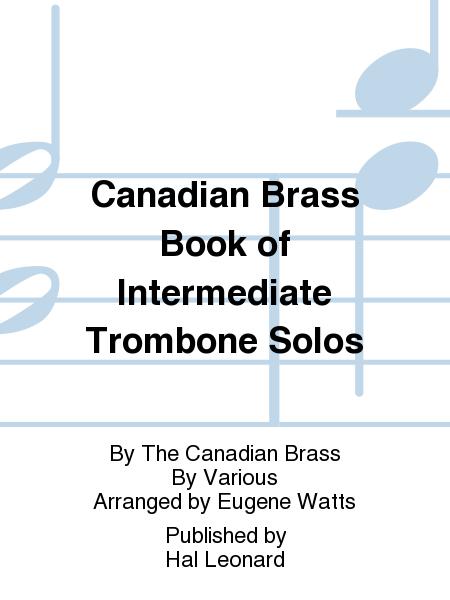 Canadian Brass Book of Intermediate Trombone Solos