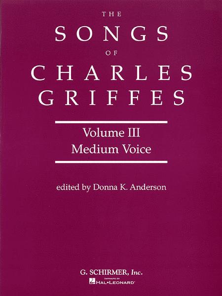 Songs of Charles Griffes - Volume III